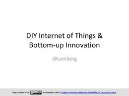 DIY IoT Hardware & Bottom-up Innovation - tamberg.org